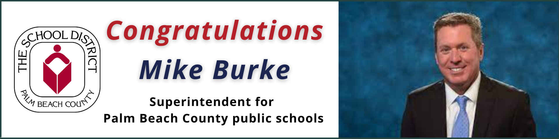 Congratulations to Mike Burke, Interim Superintendent for PBC public schools