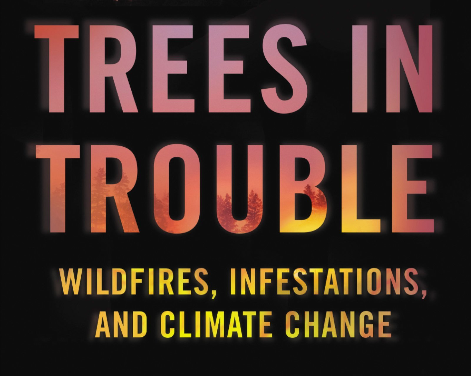 Trees in Trouble