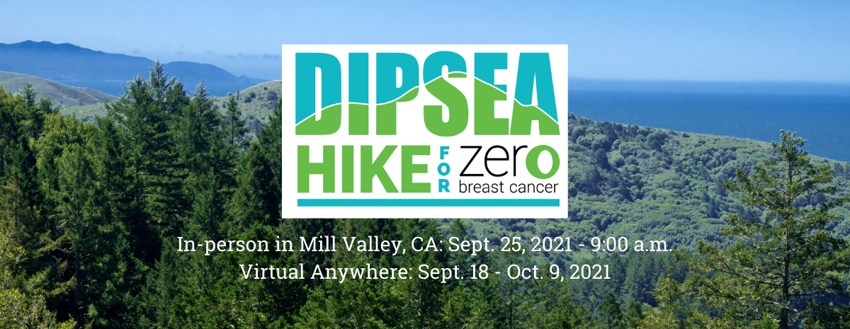 The 2021 Dispea Hike for Zero Breast Cancer will take place Sept. 25 in Mill Valley, CA and anywhere virtually between Sept. 18 and Oct. 9!